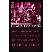 Between Two Empires by Eiichiro Azuma