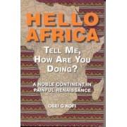 Hello Africa Tell Me, How are You Doing? by Osei G. Kofi