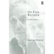 On Paul Ricoeur: The Owl of Minerva by Richard F. Kearney