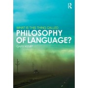 What is this thing called Philosophy of Language? by Gary Kemp