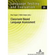Classroom-Based Language Assessment by Dina Tsagari