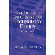 Case Studies in Information Technology Ethics by Richard A. Spinello