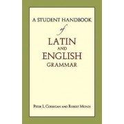 A Student Handbook of Latin and English Grammar by Peter L. Corrigan