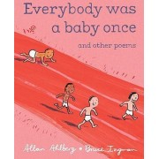 Everybody Was a Baby Once by Etc Allan Ahlberg