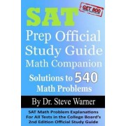 SAT Prep Official Study Guide Math Companion by Steve Warner Ph D