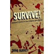 Survive!: Addison's Guide to the Zombie Apocalypse