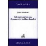 Integrarea Europeana. O Perspectiva JuridicO-Filosofica - Stefan Munteanu
