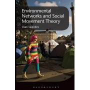 Environmental Networks and Social Movement Theory by Clare Saunders
