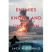 Enemies Known and Unknown by Jack McDonald