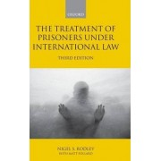 The Treatment of Prisoners under International Law by Nigel Rodley
