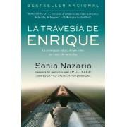 La Travesia de Enrique by Sonia Nazario