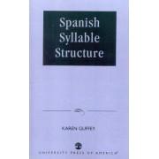 Spanish Syllable Structure by Karen Guffey
