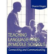 Teaching Language Arts in Middle Schools by Sharon Kingen