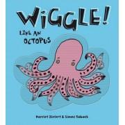 Wiggle Like An Octopus! by Harriet Ziefert