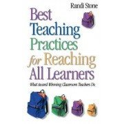 Best Teaching Practices for Reaching All Learners by Randi B. Stone