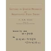 Lectures on Quantum Mechanics and Relativistic Field Theory by P A M Dirac