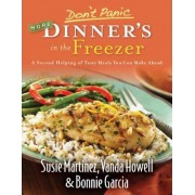 Don't Panic - More Dinner's in the Freezer by Susie Martinez
