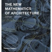 The New Mathematics of Architecture by Jane Burry