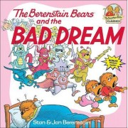 The Berenstain Bears and the Bad Dream by Stan Berenstain