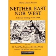 Neither East Nor West by Marie-Louise Berneri