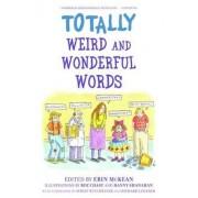 Totally Weird and Wonderful Words by Erin McKean