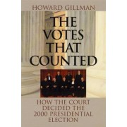 The Votes That Counted by Howard Gillman