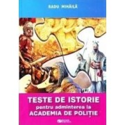 Teste de istorie pentru admiterea la Academia de Politie - Radu Mihaila
