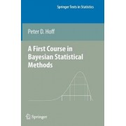 A First Course in Bayesian Statistical Methods by Peter D. Hoff