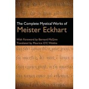 The Complete Mystical Works of Meister Eckhart by Meister Eckhart