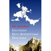 Gaussian Self-affinity and Fractals by Benoit B. Mandelbrot