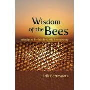 The Wisdom of Bees by Erik Berrevoets