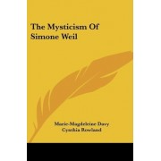 The Mysticism of Simone Weil by Marie-Magdeleine Davy