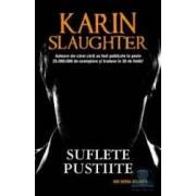 Suflete pustiite - Karin Slaughter