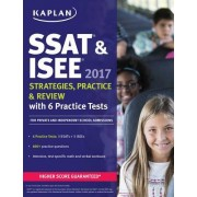 SSAT & ISEE 2017 Strategies, Practice, and Review with 6 Practice Tests: For Private and Independent School Admissions