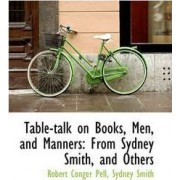 Table-Talk on Books, Men, and Manners by Robert Conger Pell
