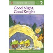 Good Night, Good Knight by Shelley Moore Thomas