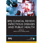 BMJ Clinical Review: Infectious Diseases & Public Health by Babita Jyoti