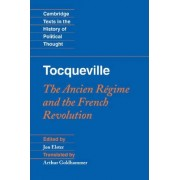Tocqueville: The Ancien Regime and the French Revolution by Jon Elster