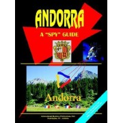 Andorra a Spy Guide by Usa Ibp
