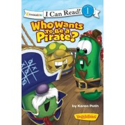 Who Wants to be a Pirate? by Big Idea Inc.