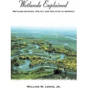 Wetlands Explained by William M. Lewis