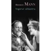 Ingerul albastru - H.Mann.