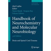 Handbook of Neurochemistry and Molecular Neurobiology 2009: Brain and Spinal Cord Trauma by Naren L. Banik