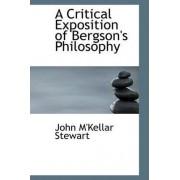 A Critical Exposition of Bergson's Philosophy by John M'Kellar Stewart