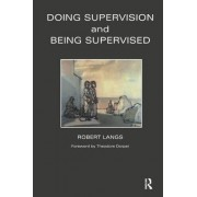 Doing Supervision and Being Supervised by Robert Langs