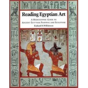 Reading Egyptian Art by Richard H. Wilkinson