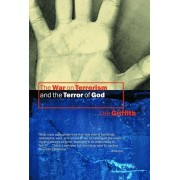 The War on Terrorism and the Terror of God by Lee Griffith