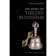 The Spirit of Tibetan Buddhism by Sam Van Schaik