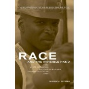 Race and the Invisible Hand by Deirdre A. Royster