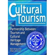 Cultural Tourism by Bob McKercher